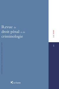 REVUE DE DROIT PENAL ET DE CRIMINOLOGIE